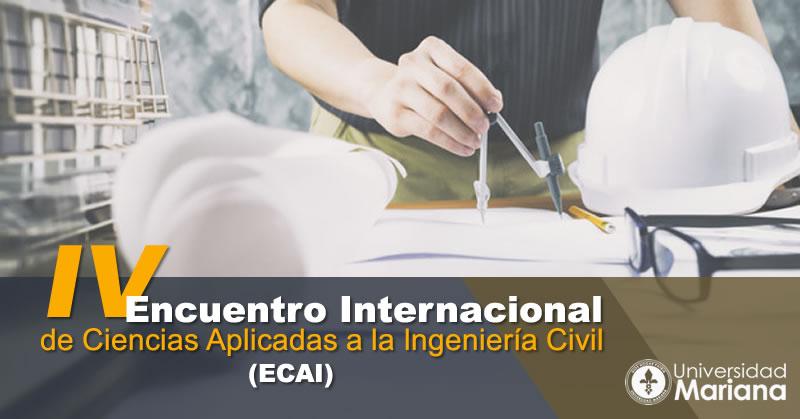 SE LLEVÓ A CABO IV ENCUENTRO INTERNACIONAL DE CIENCIAS APLICADAS A LA INGENIERÍA CIVIL (ECAI)