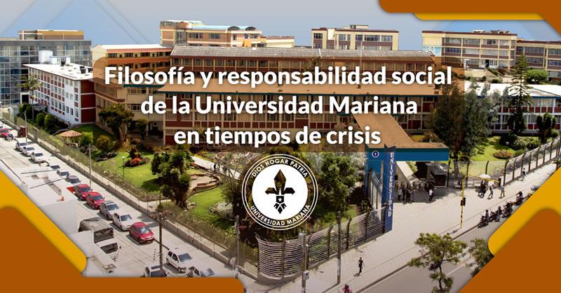 FILOSOFÍA Y COMPROMISO SOCIAL DE LA UNIVERSIDAD MARIANA EN TIEMPOS DE CRISIS