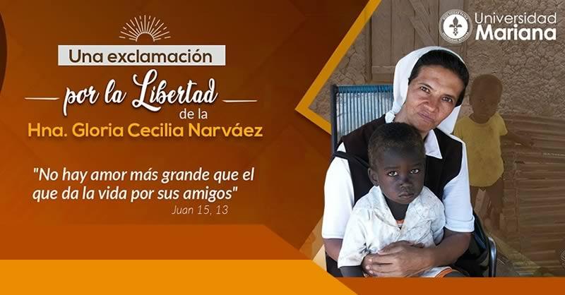 UNIVERSIDAD MARIANA EN ORACIÓN POR LA LIBERTAD DE LA HERMANA GLORIA CECILIA NARVAÉZ ARGOTI