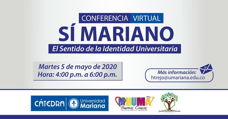 CONFERENCIA VIRTUAL 'SÍ MARIANO, EL SENTIDO DE LA IDENTIDAD UNIVERSITARIA'