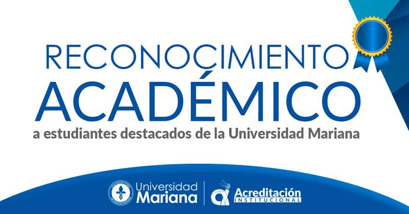 RECONOCIMIENTO ACADÉMICO A ESTUDIANTES DESTACADOS DE LA UNIVERSIDAD MARIANA - PRIMER SEMESTRE DE 2019