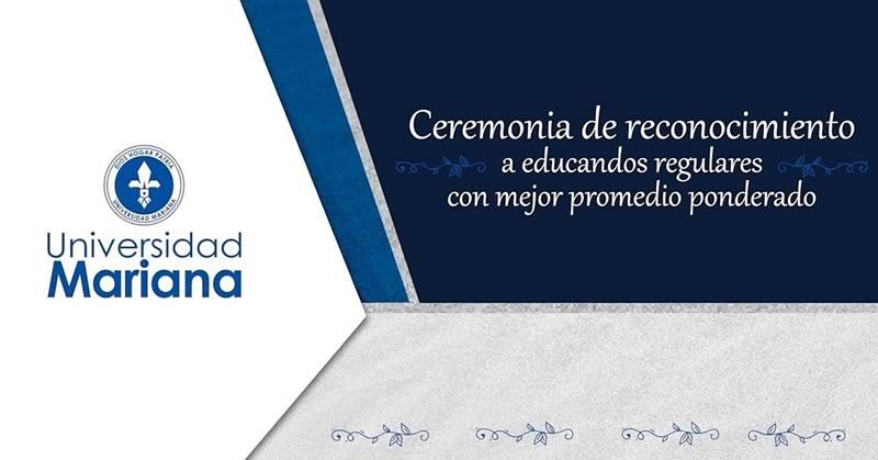 UNIVERSIDAD MARIANA RECONOCE A ESTUDIANTES CON MEJORES PROMEDIOS