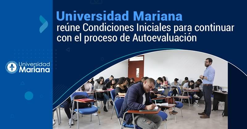 UNIVERSIDAD MARIANA REÚNE CONDICIONES INICIALES PARA CONTINUAR CON EL PROCESO DE AUTOEVALUACIÓN