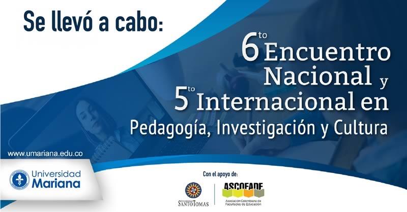 SE LLEVÓ A CABO EL 6TO ENCUENTRO NACIONAL Y 5TO INTERNACIONAL EN PEDAGOGÍA, INVESTIGACIÓN Y CULTURA