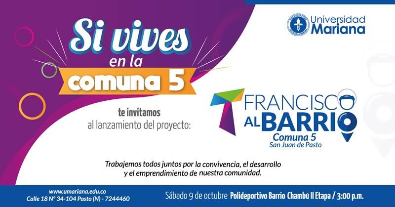 LA UNIVERSIDAD MARIANA INVITA AL LANZAMIENTO DEL PROYECTO 'FRANCISCO AL BARRIO' EN LA COMUNA 5